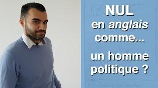 Nul comme un homme politique français en anglais ?