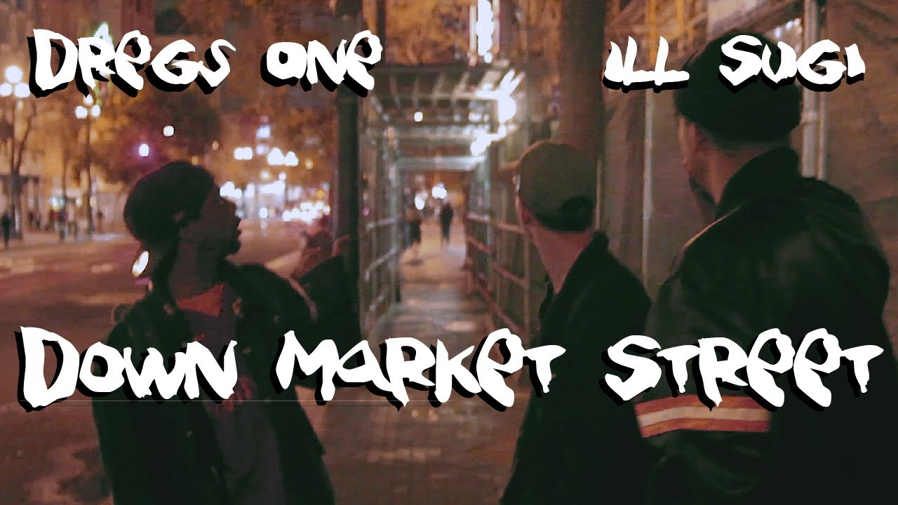 Dregs One x Ill Sugi -  Down Market Street (Official Video)