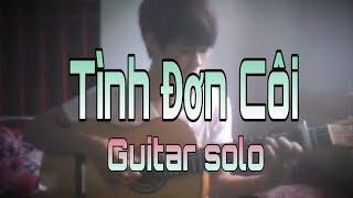 Tình Đơn Côi - Nguyễn Phi Hùng ( guitar solo )