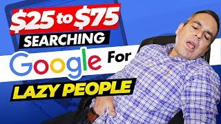 🔥 Earn $25 to $75 Searching Google For LAZY People! (EASY PAYPAL MONEY)