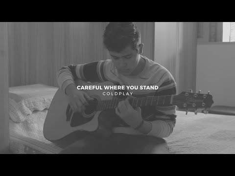 Careful Where You Stand - Coldplay | Guitar Cover