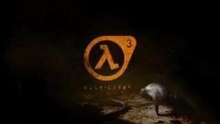 Half Life 3 Первые кадры - First shots HD