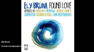 Ely Bruna - Found Love - Opolopo Instrumental Remix
