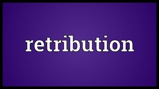 Retribution Meaning