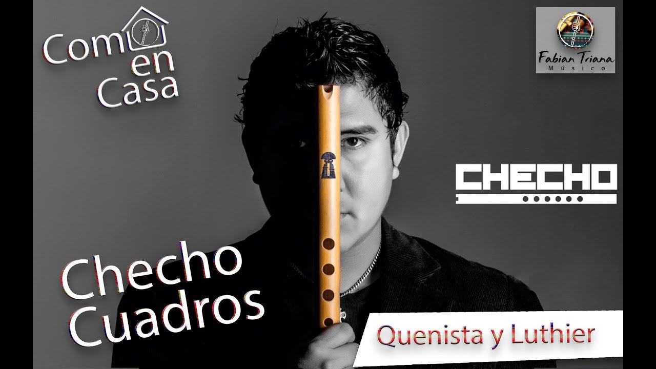 Como en Casa - Checho Cuadros - Quenista y Luthier