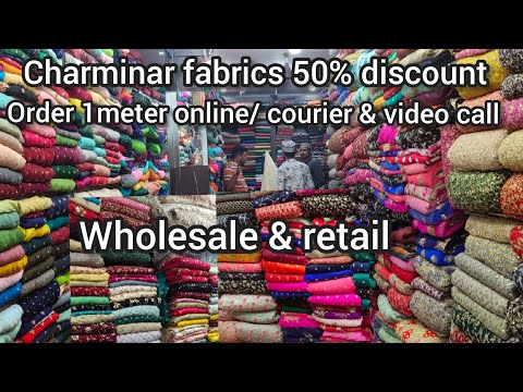 50% discount Hyderabad charminar wholesale & retail designer fabrics  retail also courier available