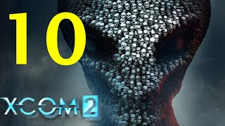 XCOM 2 Ep 10 - The Dream Team Is Unstoppable - Let