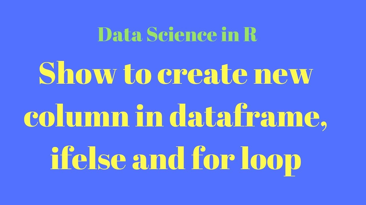 data science tutorial in r; Show how to create new column in ...