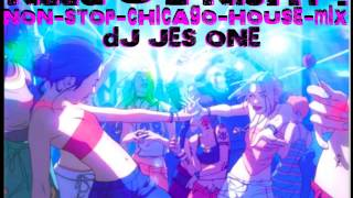 DJ JES ONE - NEED U 2 NIGHT NON STOP CHICAGO GROOVIN HOUSE MIX 60 MIN