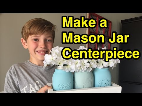 Make a Mason Jar Centerpiece - Brayden Builds