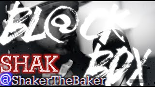 SHAK AKA SHAKER THE BAKER | BL@CKBOX S6 Ep. 02/65