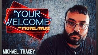 """""""YOUR WELCOME"""" Ep. 035 - On His Nerves - Michael Tracey"""