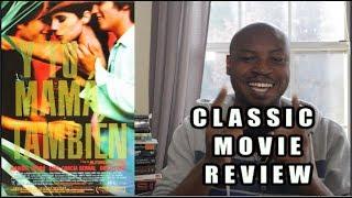 Y Tu Mama También Review | Classic Movie Breakdown | Pelicula Clasica Mexicana | Alfonso Cuaron
