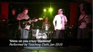 Touching Cloth uk       Shine on you crazy Diamond