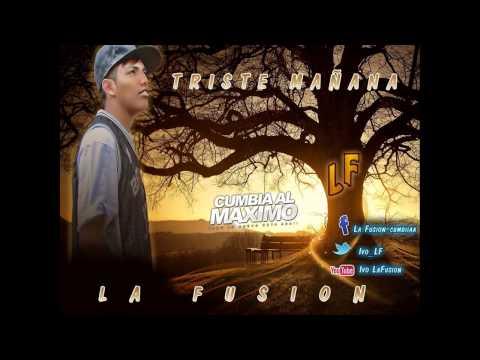 La Fusion - Triste Mañana [Mayo 2015] [www.CUMBIAALMAXIMO.net]