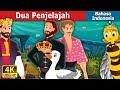 Dua Penjelajah   Two Travellers Story   Dongeng Bahasa Indonesia