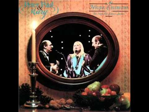 Peter, Paul, and Mary - Oh Come Oh Come Emmanuel