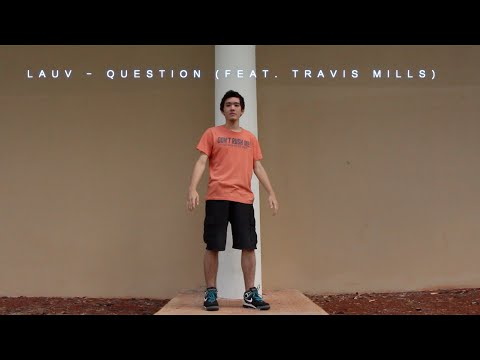 Lauv - Question (feat. Travis Mills) | Freestyle | Lost Boys