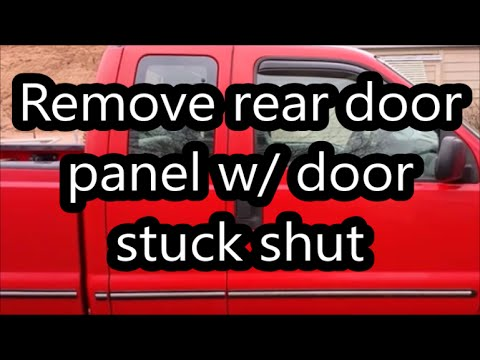 How to remove Ford truck rear door panel while door stuck shut