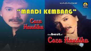Caca Handika - Mandi Kembang (Karaoke)