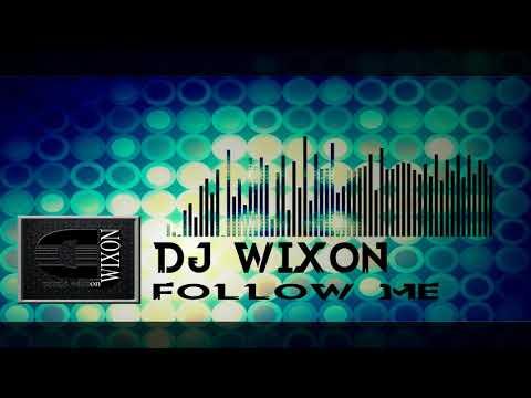 DJ Wixon   Follow Me (original mix)