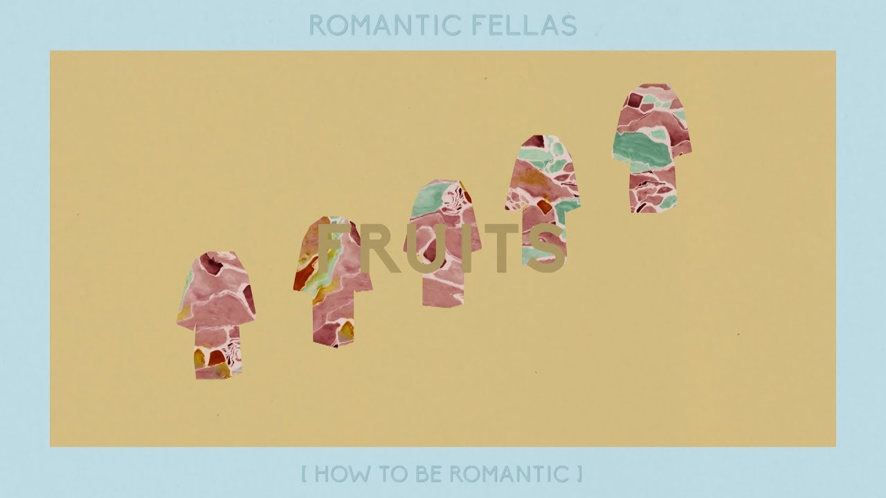 Romantic Fellas – Fruits (Official Audio)