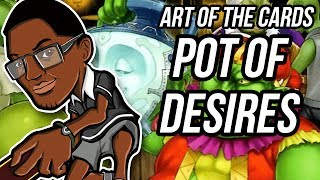 Pot of Desires, That Grass & The Solemn Strike! Art of the Cards #1