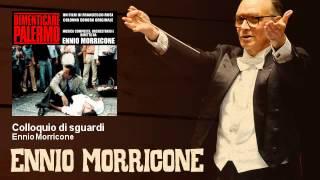 Ennio Morricone - Colloquio di sguardi - Dimenticare Palermo (1990)