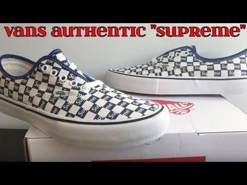 SUPREME X VANS AUTHENTICS Blue Checkered Review