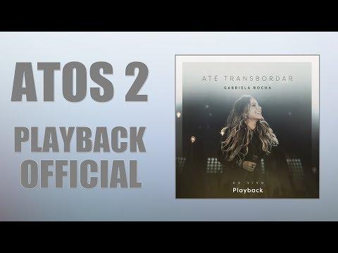 Gabriela Rocha - ATOS 2 - PlayBack  /