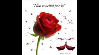 Rosa Mystica - Non morirei per te