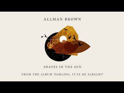 Allman Brown - Shapes In The Sun (Official Audio) Mp3