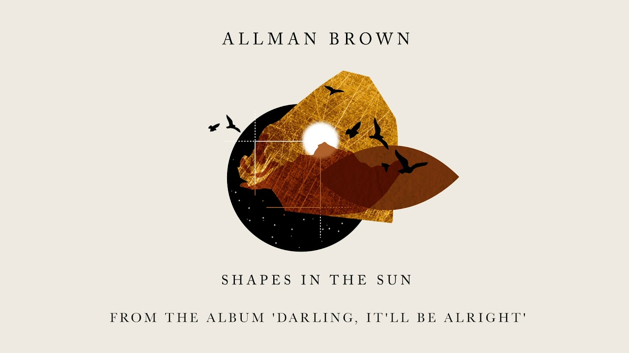 allman-brown-shapes-in-the-sun-official-audio-allman-brown-official