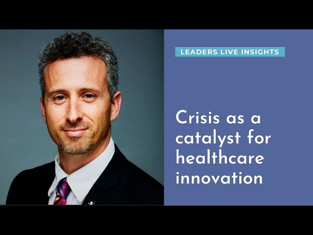 Crisis as a catalyst for healthcare innovation | Leaders LIVE Insights