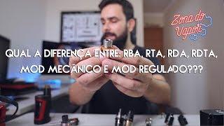 RBA, RTA, RDA, RDTA e mod mecânico e regulado. Qual a diferença???