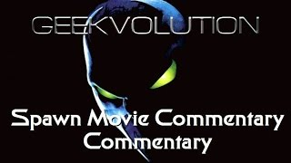 Spawn Movie Commentary | Commentary Podcast
