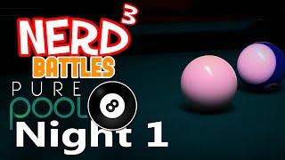 Nerd³ Battles... Pure Pool - Night One