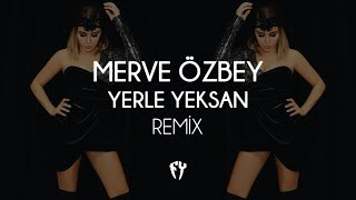 Merve Özbey - Yerle Yeksan ( Fatih Yılmaz Remix )