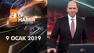 Atv Ana Haber | 9 Ocak 2019