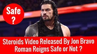 Roman Reigns Steroids Video Released ! Safe or Not ? The Evidence Of WFN !