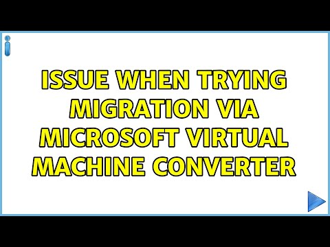 issue when trying migration via Microsoft Virtual Machine Converter (4 Solutions!!)