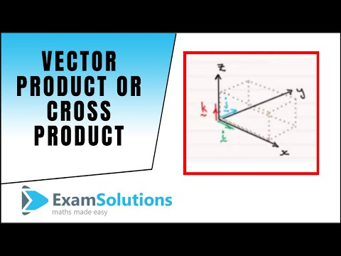 Vector Product or Cross Product (part 1) : ExamSolutions Maths Revision
