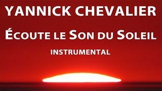 Yannick Chevalier - Écoute le Son du Soleil Instrumental