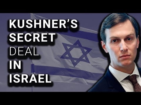 Jared Kushner Received $30 Million from Israeli Firm While Shaping Middle East Policy