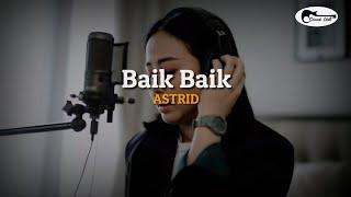 Download ASTRID - Baik Baik ( Lirik )