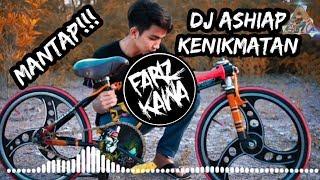 DJ ASHIAP KENIKMATAN REMIX