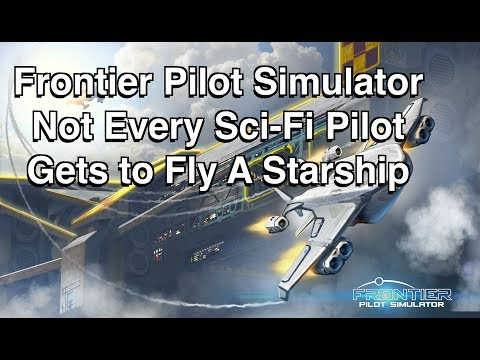 Frontier Pilot Simulator - Sci-Fi Pilots Don't Always Fly Spaceships