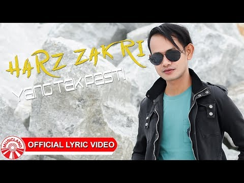 Harz Zakri - Yang Tak Pasti [Official Lyric Video HD]