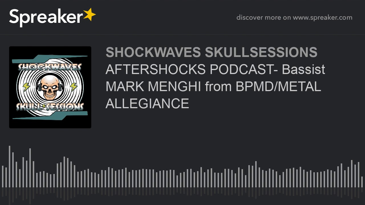 AFTERSHOCKS PODCAST- Bassist MARK MENGHI from BPMD METAL ALLEGIANCE