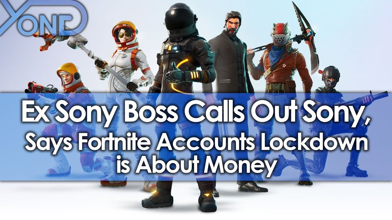 Former Sony Boss Calls Out Sony, Says Fortnite Accounts Lockdown is About Money